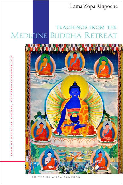 Teachings from the Medicine Buddha Retreat | Lama Yeshe